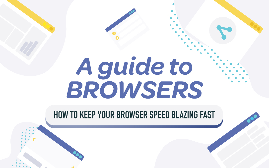 Tips for Maintaining the Fastest Browser