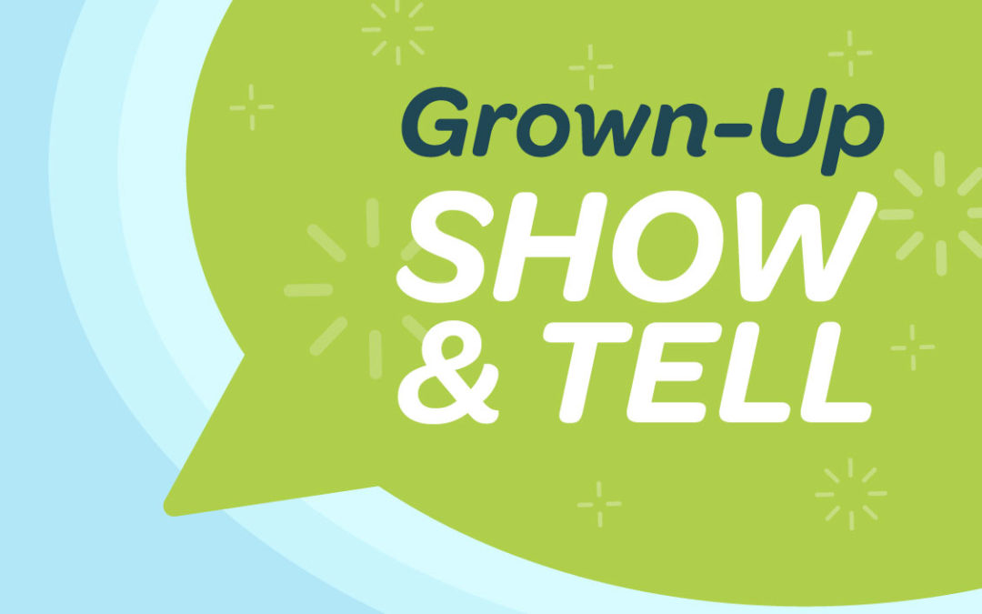 Grown-Up Show & Tell