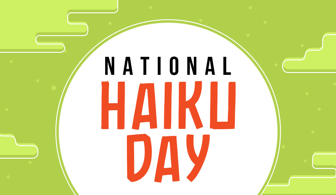 April 17th is NATIONAL HAIKU DAY