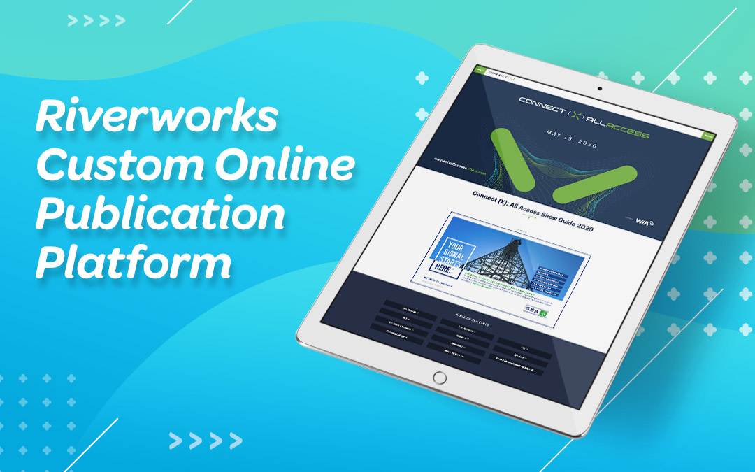 Riverworks' Custom Digital Publishing Platform