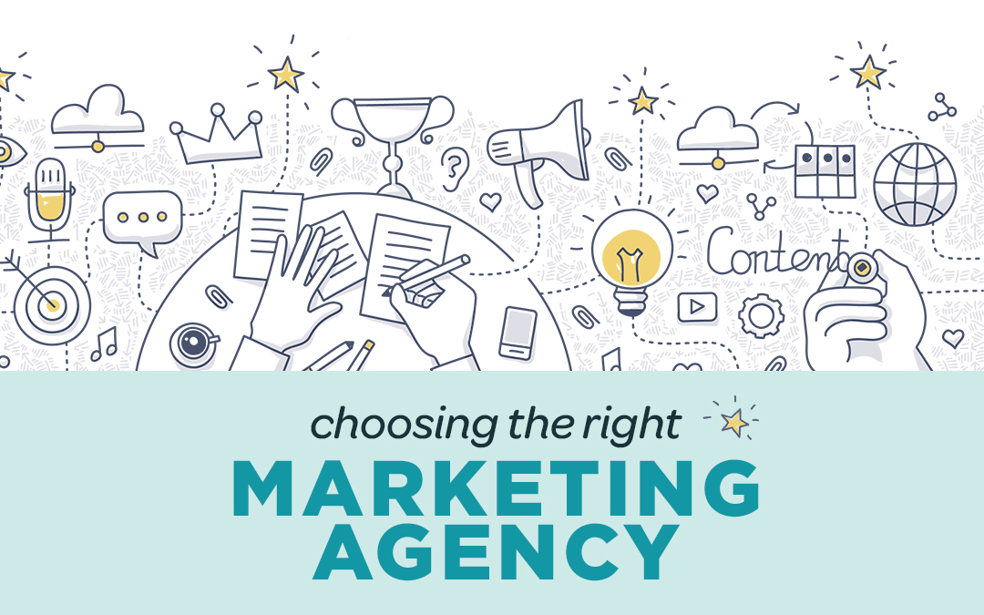 How to Choose the Right Marketing Agency