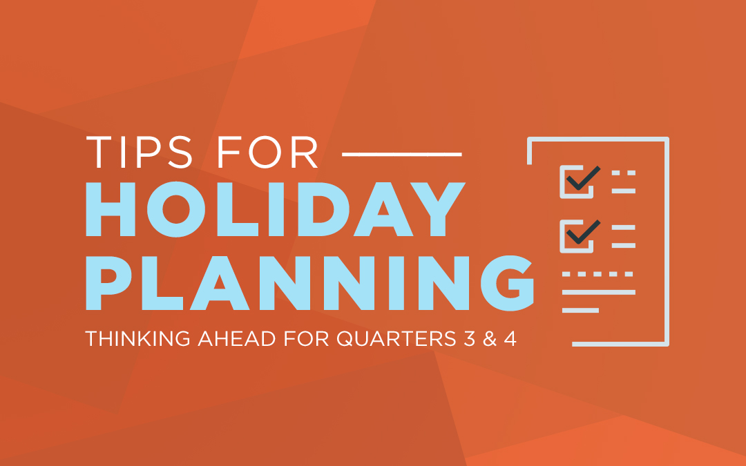 2020 Holiday Planning– Create a Marketing for Quarters 3 and 4